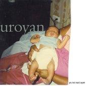 Yo No Nací Ayer: 10th Anniversary Album by Uroyan