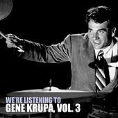 We're Listening To Gene Krupa, Vol. 3 de Gene Krupa