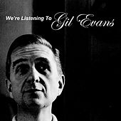 We're Listening To Gil Evans von Gil Evans