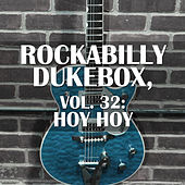Rockabilly Dukebox, Vol. 32: Hoy Hoy de Various Artists