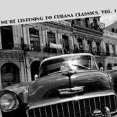 We're Listening To Cubana Classics, Vol. 1 de Various Artists