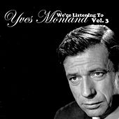 We're Listening To Yves Montand, Vol. 3 by Yves Montand