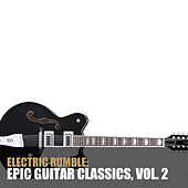 Electric Rumble: Epic Guitar Classics, Vol. 2 by Various Artists
