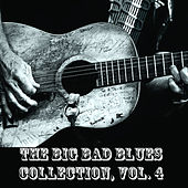 The Big Bad Blues Collection, Vol. 4 by Various Artists