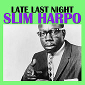 Late Last Night de Slim Harpo