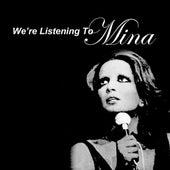 We're Listening To Mina von Mina