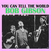 You Can Tell The World by Bob Gibson