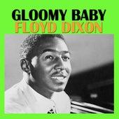 Gloomy Baby de Floyd Dixon