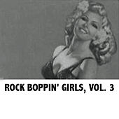 Rock Boppin' Girls, Vol. 3 by Various Artists