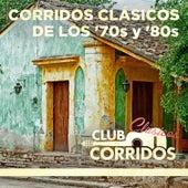Corridos Clásicos de Los '70s y '80s...Presentado por Club Corridos de Various Artists