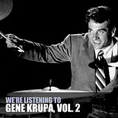 We're Listening To Gene Krupa, Vol. 2 de Gene Krupa