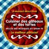 La musique idéale pour cuisiner des gâteaux et des tartes (Inclus des musiques du Show TV