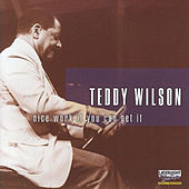 Nice Work If You Can Get It by Teddy Wilson