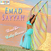 Born to Belly Dance by Emad Sayyah