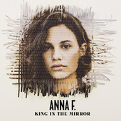 King In The Mirror von Anna F.