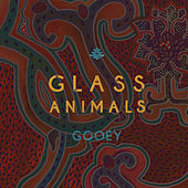 Gooey by Glass Animals