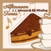 Afternoon Tunes by J.J. Johnson