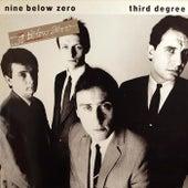 Third Degree de Nine Below Zero