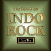 The Story of Indo Rock, Vol. 10 von Various Artists