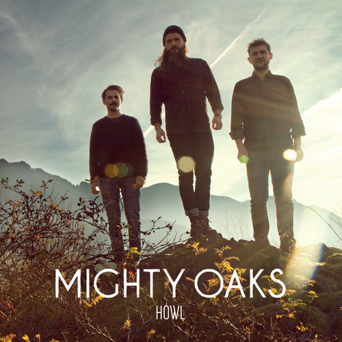 Howl von Mighty Oaks