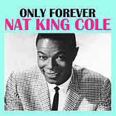 Only Forever by Nat King Cole
