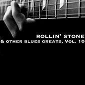 Rollin' Stone & Other Blues Greats, Vol. 10 de Various Artists
