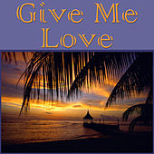 Give Me Love by Various Artists
