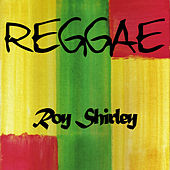 Reggae Roy Shirley by Various Artists