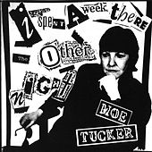 I Spent A Week There The Other Night by Moe Tucker
