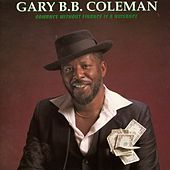 Romance Without Finance Is A Nuisance by Gary B.B. Coleman