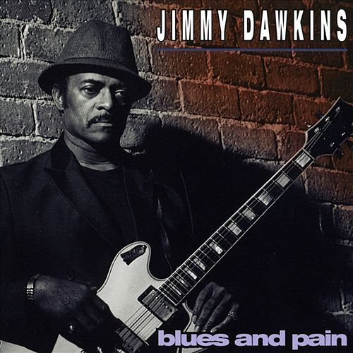 Blues and Pain by Jimmy Dawkins