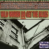 Wild Women Do Get The Blues by Various Artists