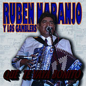 Que Te Vaya Bonito by Ruben Naranjo