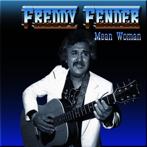 Mean Woman by Freddy Fender