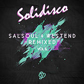 Salsoul & West End Remixed, Vol. 6 by Solidisco
