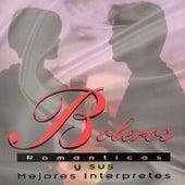 Boleros Romanticos y Sus Mejores Interprestes by Various Artists