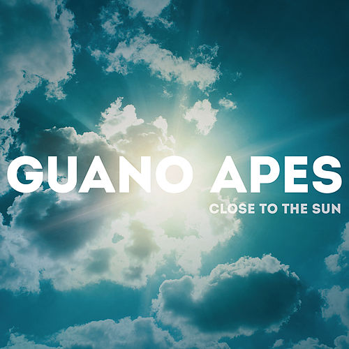 Close to the Sun van Guano Apes