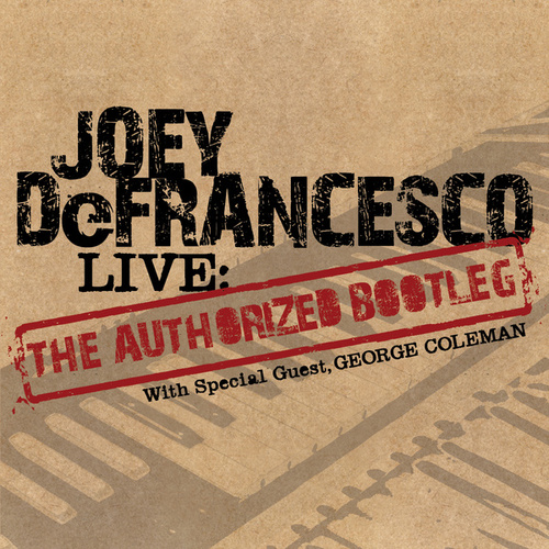 LIVE: The 'Authorized Bootleg' by Joey DeFrancesco