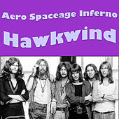 Aero Spaceage Inferno by Hawkwind