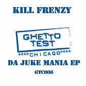 Da Juke Mania EP by Kill Frenzy