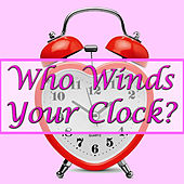 Who Winds Your Clock? by Various Artists