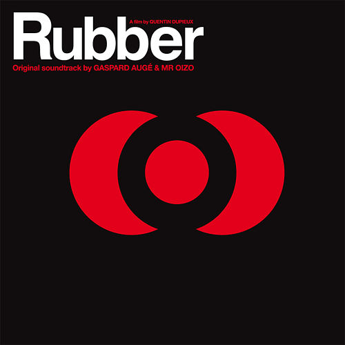 Rubber by Mr. Oizo