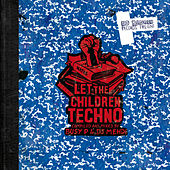Let The Children Techno (Compiled and Mixed by Busy P & DJ Mehdi) by Various Artists