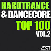 Hardtrance & Dancecore Top 100, Vol. 2 by Various Artists