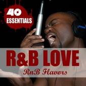 R&B Love - 40 Essentials by RnB Flavors