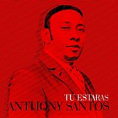 Tu Estaras de Anthony Santos