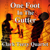 One Foot In The Gutter di Clark Terry