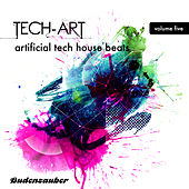 Tech-Art, Vol. 5 - Artificial Tech House Beats von Various Artists