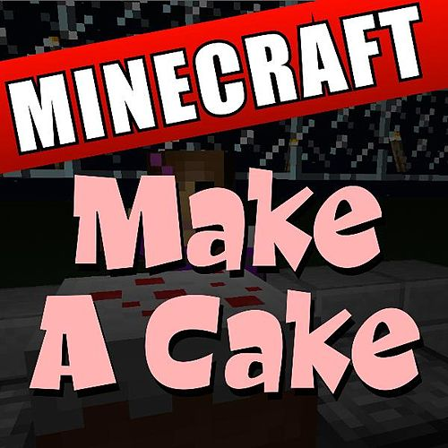 Make a Cake Minecraft by DAB Music