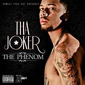 The Phenom by Tha Joker